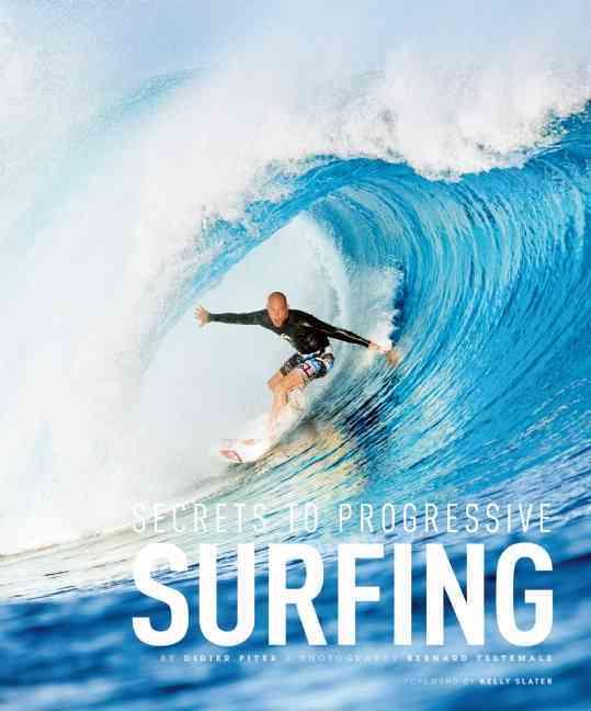 Secrets to Progressive Surfing By Piter, Didier/ Testamale, Bernard